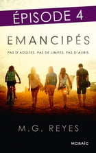Emancipés - Episode 4 by M.G. Reyes