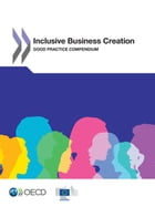 Inclusive Business Creation: Good Practice Compendium by Collectif