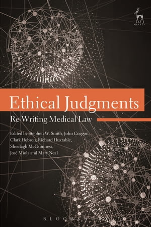 Ethical Judgments Re-Writing Medical Law