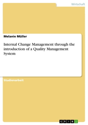 Internal Change Management through the introduction of a Quality Management System by Melanie Müller