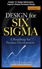 Design for Six Sigma: Design Optimization: Taguchi's Robust Parameter Design by Kai Yang