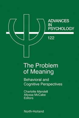 Book Problem of Meaning Behavioural and Cognitive Perspectives: Behavioral and Cognitive Perspectives by Mandell, C.