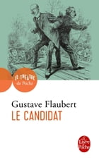 Le Candidat by Gustave Flaubert