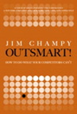 Book Outsmart!: How to Do What Your Competitors Can't by Jim Champy