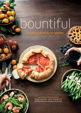 Book Bountiful: Recipes Inspired by Our Garden by Diane Cu