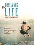 Dreams of Life: A Journey through People and Time