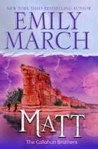 Matt: The Callahan Brothers Trilogy, Book 2 by Emily March