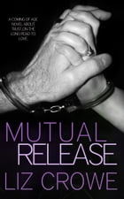 Mutual Release by Liz Crowe