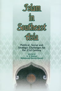 Islam in Southeast Asia: Political, Social and Strategic Challenges for the 21st Century