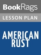 American Rust Lesson Plans by BookRags