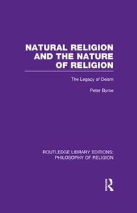 Natural Religion and the Nature of Religion: The Legacy of Deism
