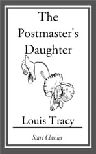 The Postmaster's Daughter by Louis Tracy