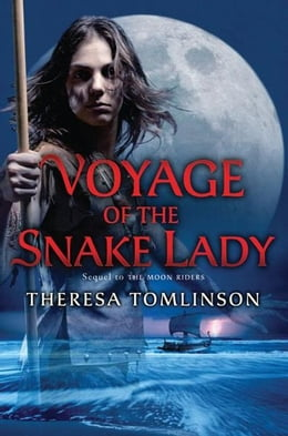 Book Voyage of the Snake Lady by Theresa Tomlinson