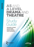 Edexcel AS/A Level Drama Study Guide by Rhinegold Education