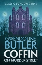 Coffin on Murder Street by Gwendoline Butler