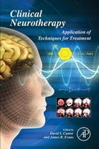 Clinical Neurotherapy: Application of Techniques for Treatment by David S. Cantor