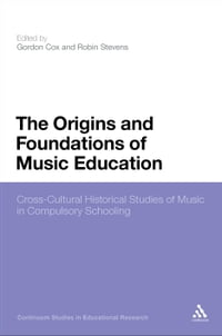 The Origins and Foundations of Music Education: Cross-Cultural Historical Studies of Music in…