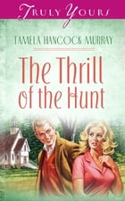 The Thrill Of The Hunt by Tamela Hancock Murray