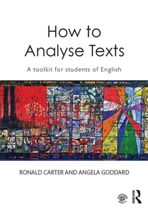 How to Analyse Texts A toolkit for students of English