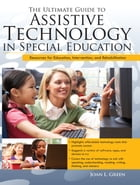 Ultimate Guide to Assistive Technology in Special Education by Joan Green