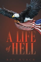 A Life Of Hell by Roy Murch