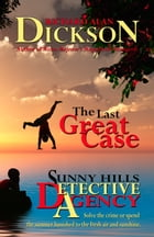 The Last Great Case: A Sunny Hills Detective Agency Story by Richard Alan Dickson