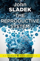 The Reproductive System by John Sladek