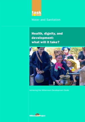 UN Millennium Development Library: Health Dignity and Development What Will it Take?