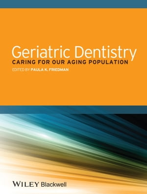 Geriatric Dentistry Caring for Our Aging Population
