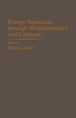 Book Energy Resources through Photochemistry and Catalysis by Gratzel, Michael