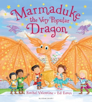 Marmaduke the Very Popular Dragon by Rachel Valentine