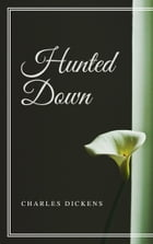 Hunted Down (Annotated & Illustrated) by Charles Dickens