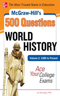McGraw-Hill's 500 World History Questions, Volume 2: 1500 to Present: Ace Your College Exams: 3…