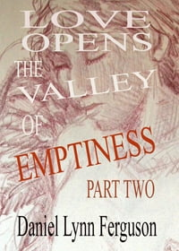 Book I Part II: Love Opens The Valley Of Emptiness