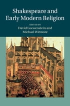 Shakespeare and Early Modern Religion