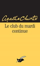 Le Club du mardi continue by Agatha Christie