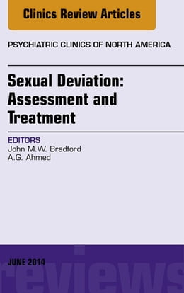 Book Sexual Deviation: Assessment and Treatment, An Issue of Psychiatric Clinics of North America, by John M.W. Bradford