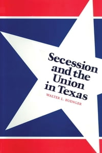 Secession and the Union in Texas