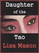 Daughter of the Tao by Lisa Mason