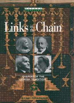 Book Links in the Chain: Shapers of the Jewish Tradition by Naomi Pasachoff