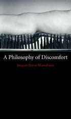 A Philosophy of Discomfort by Jacques Pezeu-Massabuau
