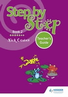 Step by Step Book 2 Teacher's Guide by Nick Coates