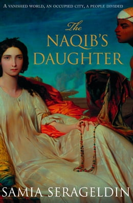 Book The Naqib's Daughter by Samia Serageldin
