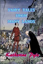 Fairy Tales From Many Lands by Katherine Pyle