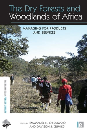 The Dry Forests and Woodlands of Africa Managing for Products and Services