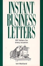 Instant Business Letters by Iain Maitland