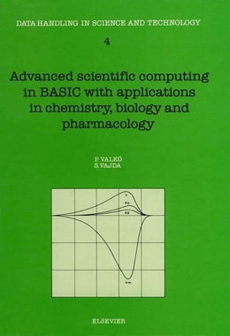 Book Advanced Scientific Computing in BASIC with Applications in Chemistry, Biology and Pharmacology by Valko, P