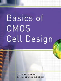 Book Basics of CMOS Cell Design by Sicard, Etienne