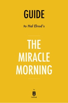 Guide to Hal Elrod's The Miracle Morning by Instaread