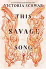This Savage Song Cover Image